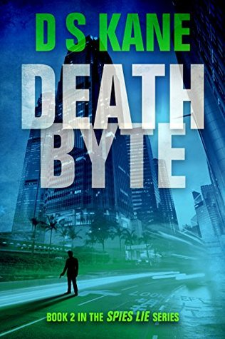 DeathByte: Book 2 of the Spies Lie Series D.S. Kane