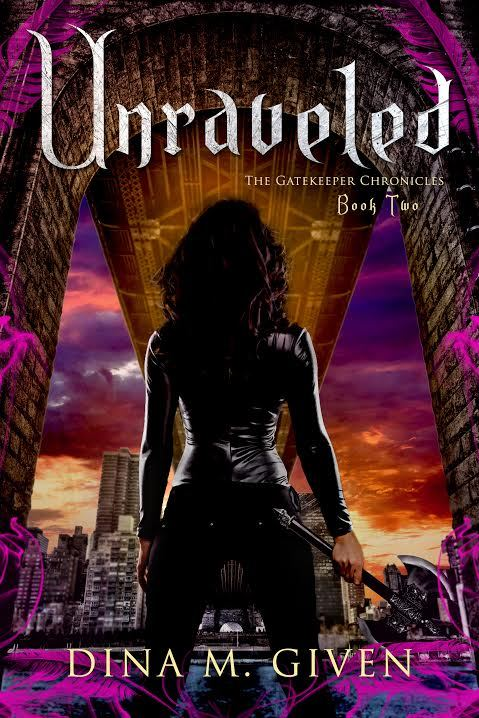 Unraveled (The Gatekeeper Chronicles, Book 2)  by  Dina Given