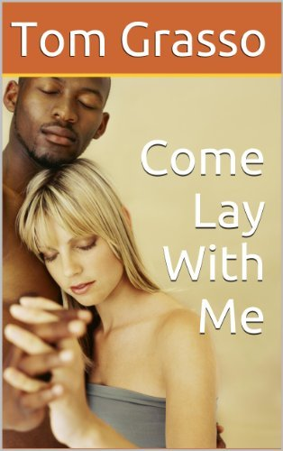 Come Lay With Me  by  Tom Grasso