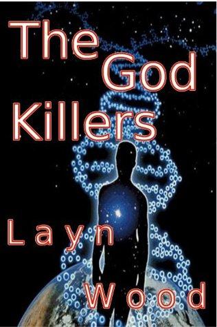 The God Killers  by  Layn Wood