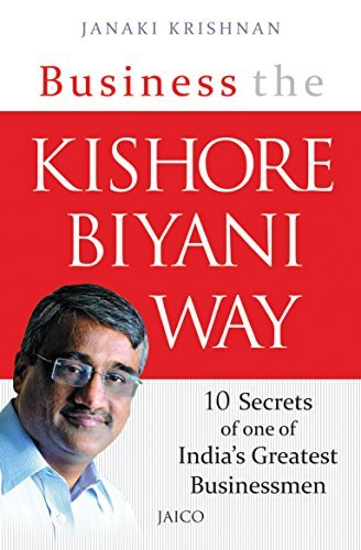 Business the Kishore Biyani Way Janaki Krishnan