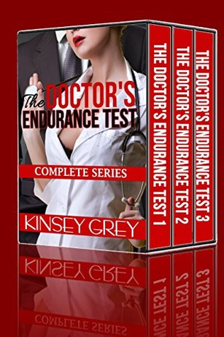 The Doctors Endurance Test (Complete Series): First Time Medical Menage Kinsey Grey