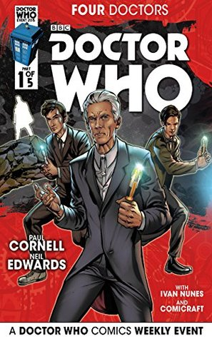 Doctor Who: 2015 Event: Four Doctors #1 (Doctor Who: 2015 Event: Four Doctors: 1)  by  Paul Cornell