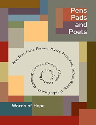 Pens, Pads and Poets: Words of Hope  by  Karina Guardiola-Lopez
