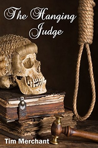 The Hanging Judge  by  Tim Merchant