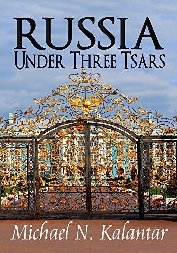 Russia Under Three Tsars Michael N. Kalantar