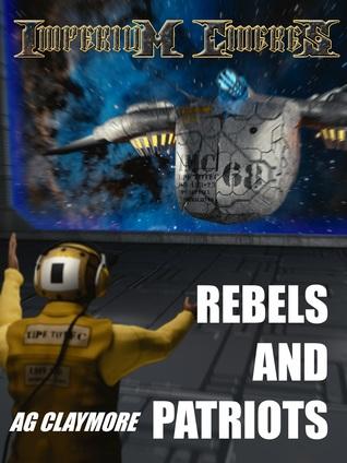Rebels and Patriots (Imperium Cicernus #3) A.G. Claymore