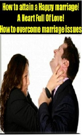 A happy Marriage Guide to resolve Marriage Issues!Valuable Marriage tips.A love relationship that is doomed to last. mazin elodat