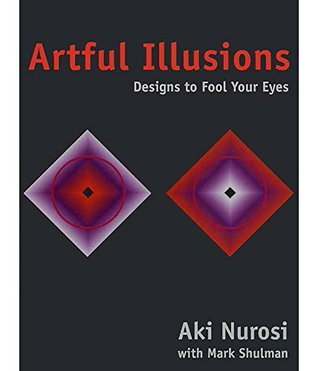 Artful Illusions  by  Aki Nurosi