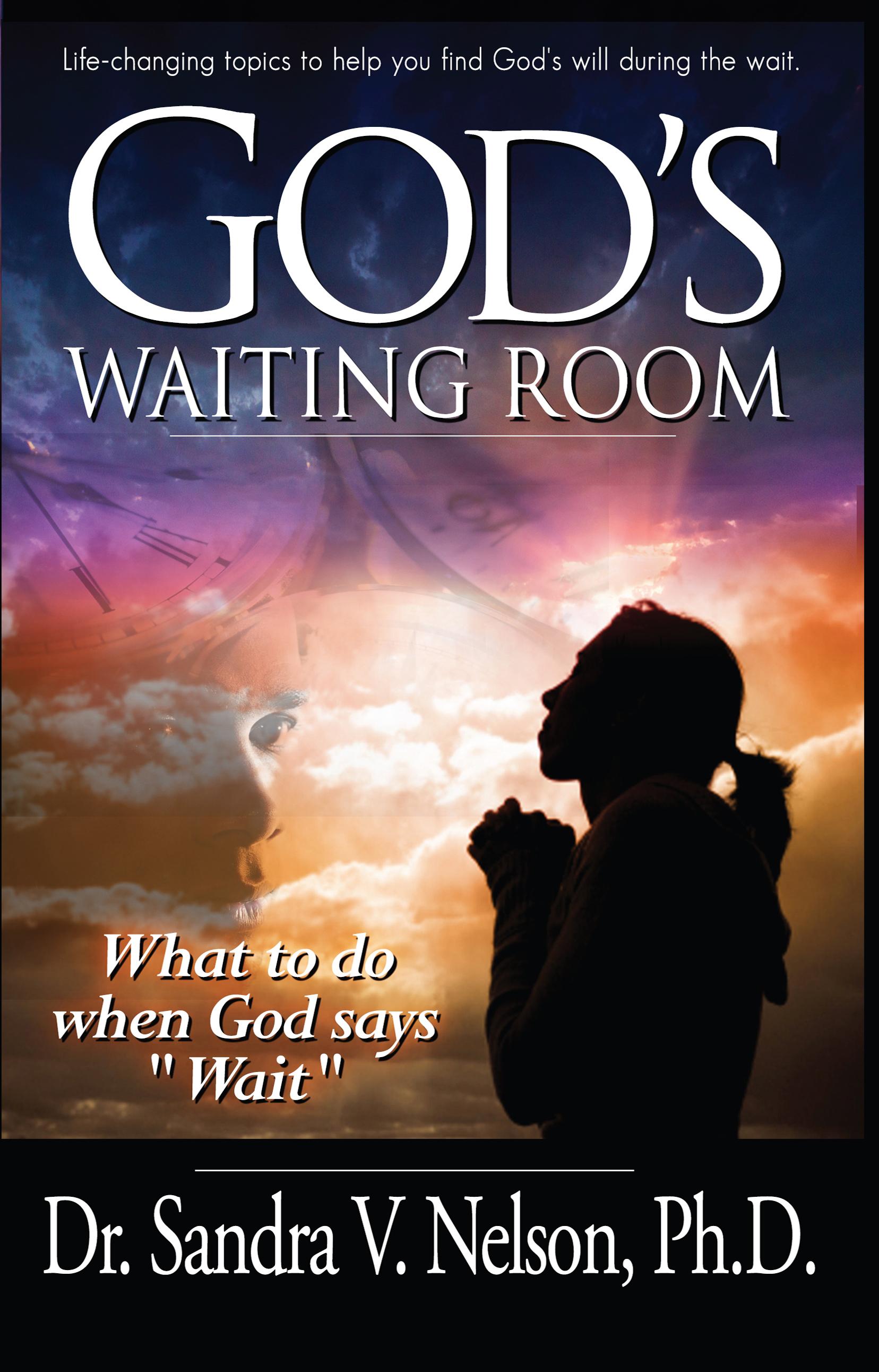 Gods Waiting Room  by  Dr. Sandra V. Nelson