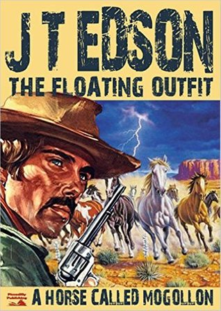 A Horse Called Mogollon (Floating Outfit Book 3)  by  J.T. Edson