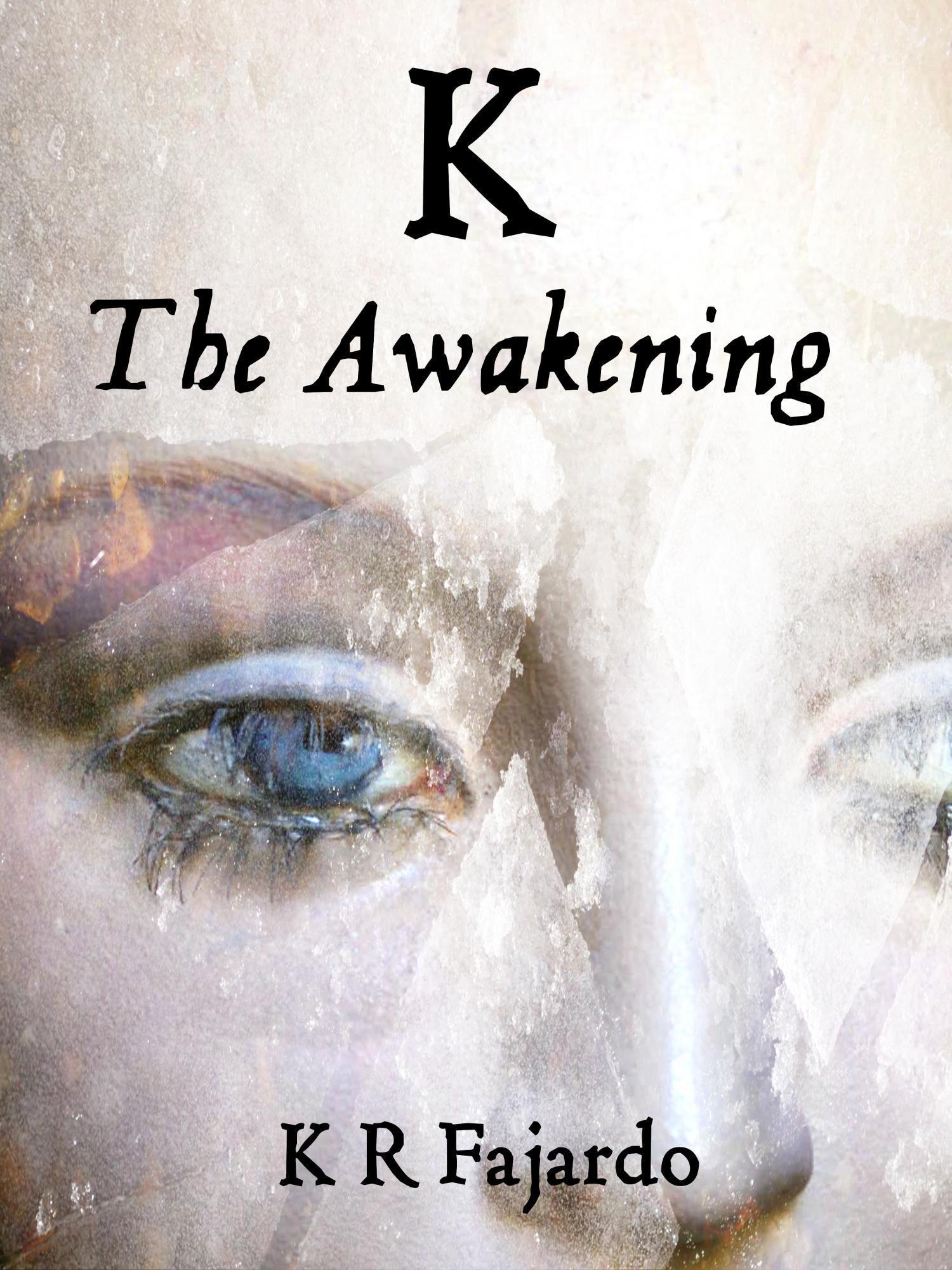 K: The Awakening  by  K.R. Fajardo