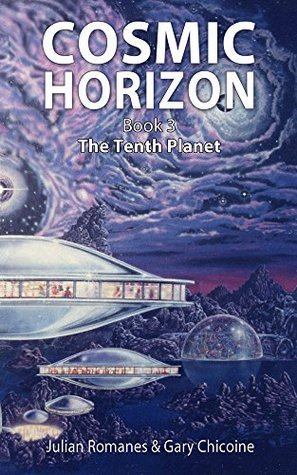 The Tenth Planet: Book Three in the Cosmic Horizon Series  by  Gary Chicoine