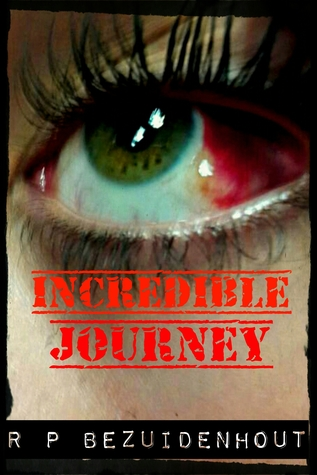 Incredible Journey  by  R.P. Bezuidenhout