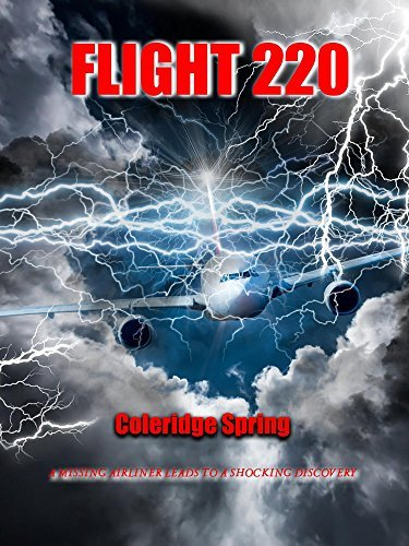 Flight 220: A Missing Airliner Leads to a Shocking Discovery  by  Coleridge Spring