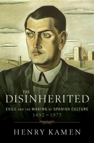 The Disinherited: Exile and the Making of Spanish Culture, 1492-1975  by  Henry Kamen
