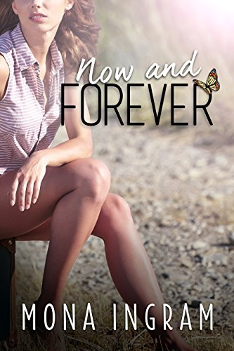 Now and Forever (The Forever Series #3) Mona Ingram