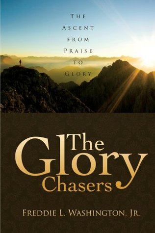 The Glory Chasers  by  Freddie Washington