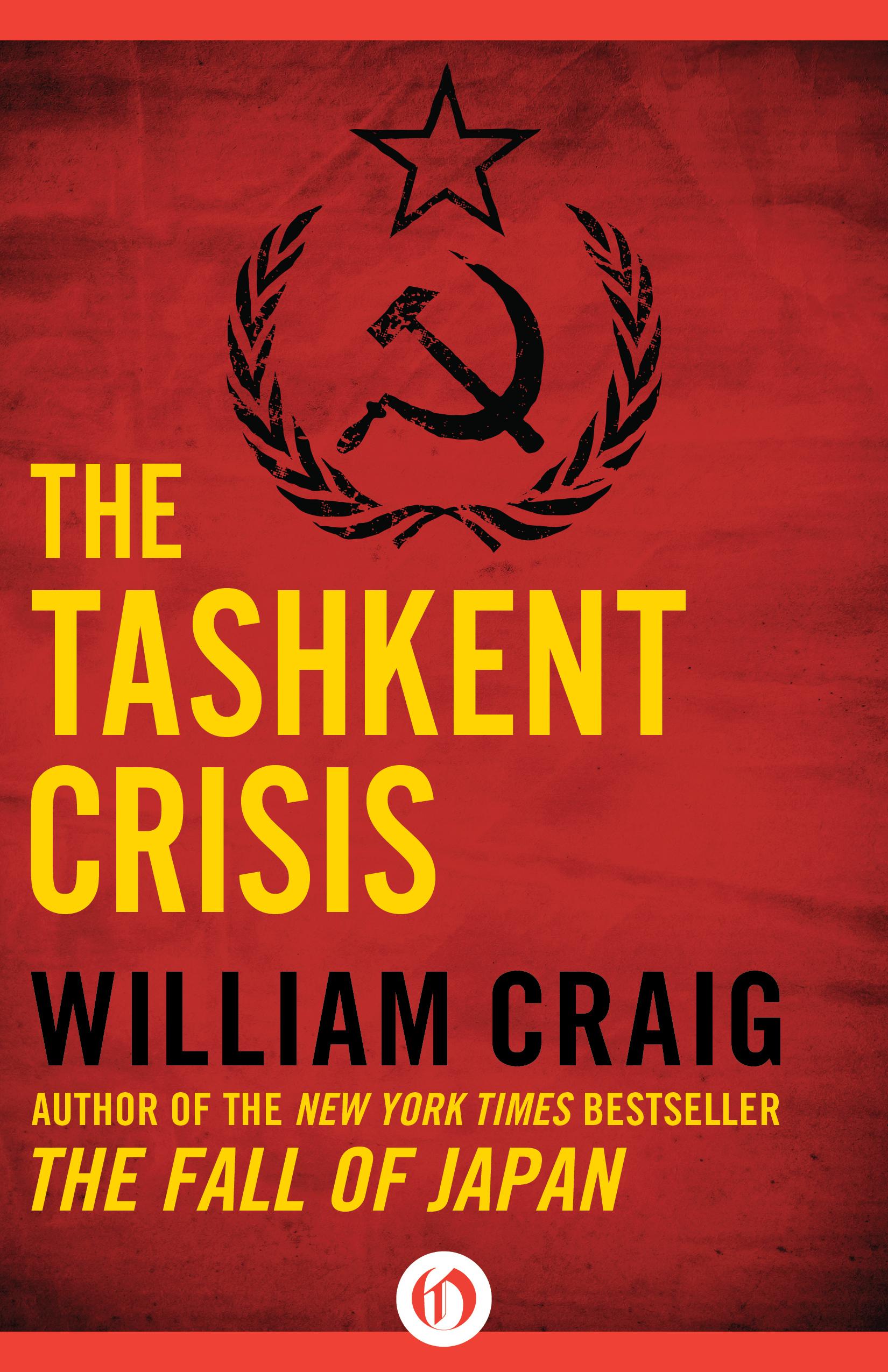 The Tashkent Crisis  by  William Craig
