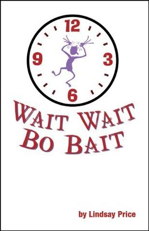 Wait Wait Bo Bait  by  Lindsay Price