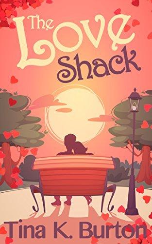 The Love Shack Tina K. Burton