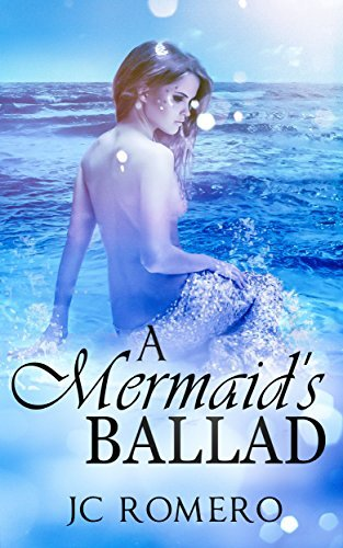 A Mermaids Ballad J.C. Romero