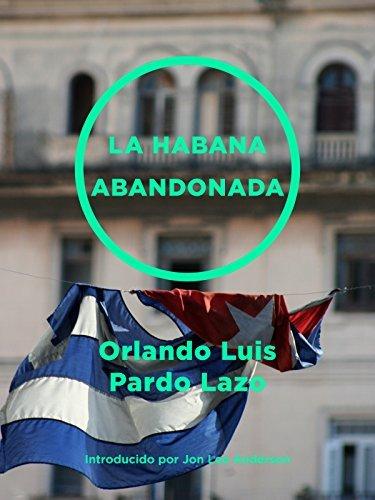 La Habana abandonada  by  Orlando Luis Pardo Lazo