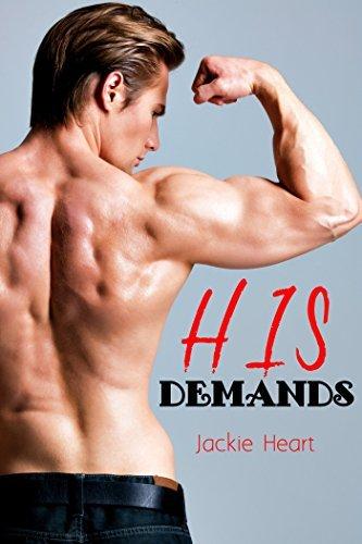 His Demands: Billionaire Erotic Romance  by  Jackie Heart