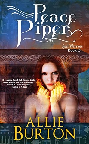 Peace Piper: Soul Warriors Book 3 Allie Burton