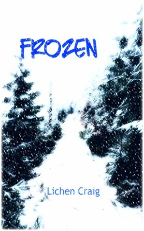 Frozen  by  Lichen Craig