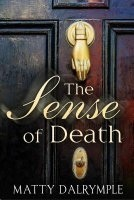 The Sense of Death Matty Dalrymple