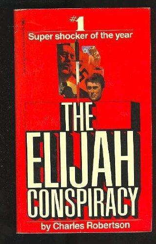 The Elijah Conspiracy Charles Robertson