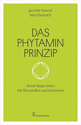 Das Phytaminprinzip: Besser länger leben mit Phytostoffen und Hormonen  by  Jan-Dirk Fauteck