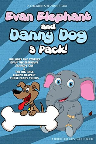 Books For Kids - Danny and Evan 5 Pack: Kids Books, Childrens Books, Free Stories, Kids Adventures, Kids Fantasy Books, Kids Mystery Books, Series Books ... BEDTIME STORY BOOK SERIES BOOK 7)  by  Mister Books