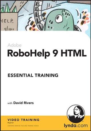 RoboHelp 9 HTML Essential Training David Rivers
