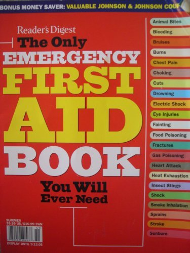 The Only Emergency First Aid Book You Will Ever Need  by  Readers Digest Association
