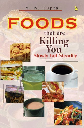 The Food Which Are Killing You MK Gupta