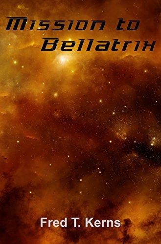 Mission to Bellatrix Fred T. Kerns