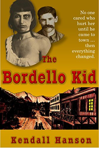 The Bordello Kid  by  Kendall Hanson