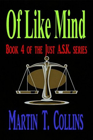Of Like Mind (Just A.S.K. Book 4)  by  Martin T. Collins