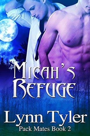 Micahs Refuge (Pack Mates Book 2) Lynn Tyler