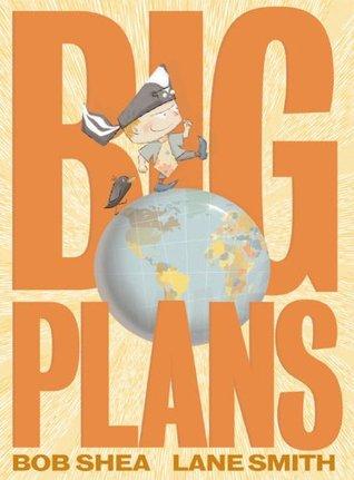 Big Plans  by  Bob Shea