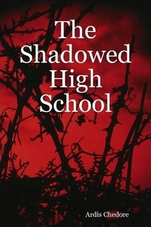 The Shadowed High School  by  Ardis Chedore