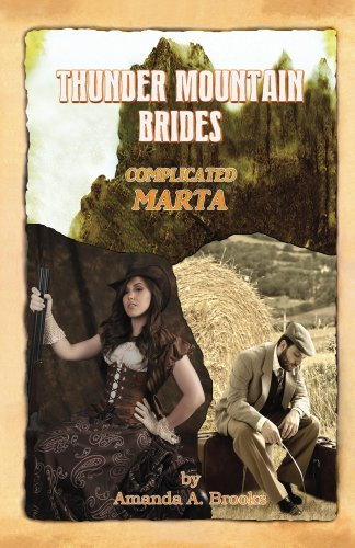 Complicated - Marta (Thunder Mountain Brides #6)  by  Amanda A. Brooks