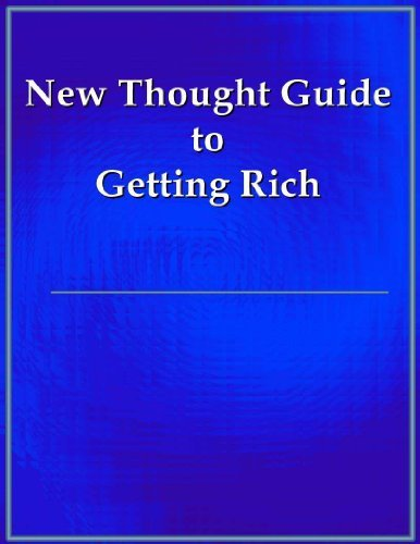 New Thought Guide to Getting Rich  by  Ralph Waldo Trine