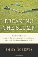 Breaking the Slump Jimmy Roberts