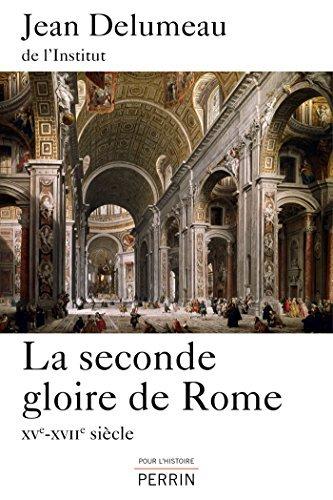 La seconde gloire de Rome  by  Jean Delumeau