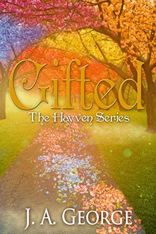 Gifted (The Hayven #1) J.A. George