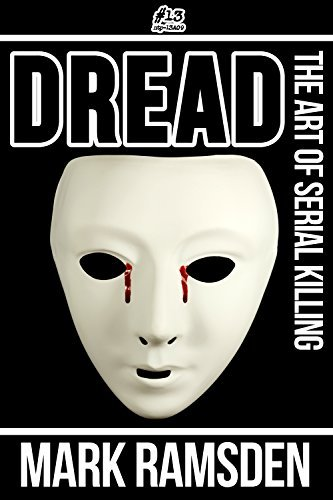 Dread - The Art of Serial Killing  by  Mark Ramsden