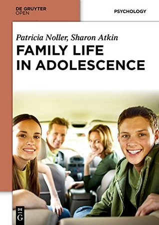 Family Life in Adolescence Patricia Noller
